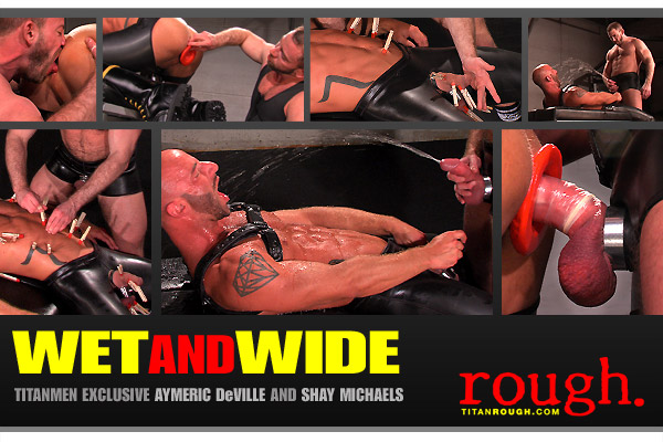 Wet and Wide: Scene 2: Aymeric DeVille & Shay Michaels